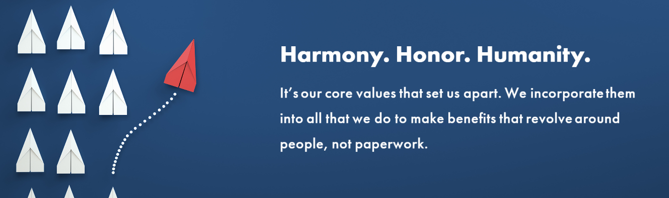 Harmony. Honor. Humanity. It's our core values that set us apart.