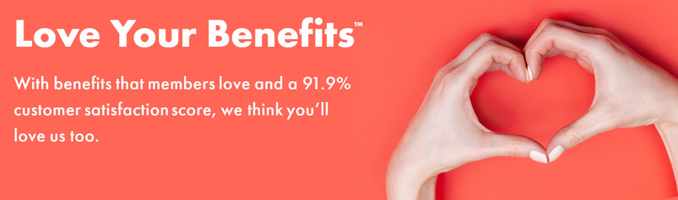 Love Your Benefits. With a 91.9% customer satisfaction score, we think you'll love us too.