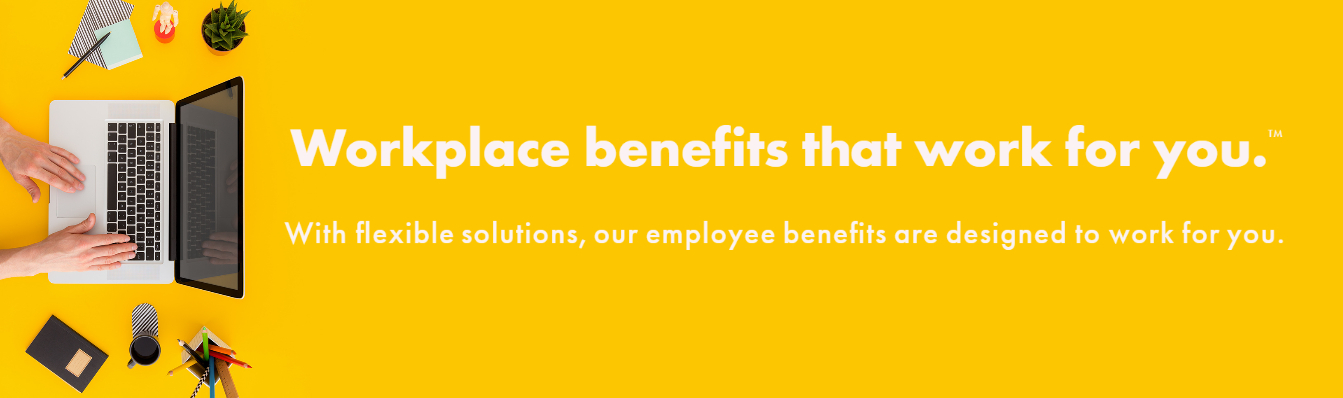 Workplace benefits that work for you.
